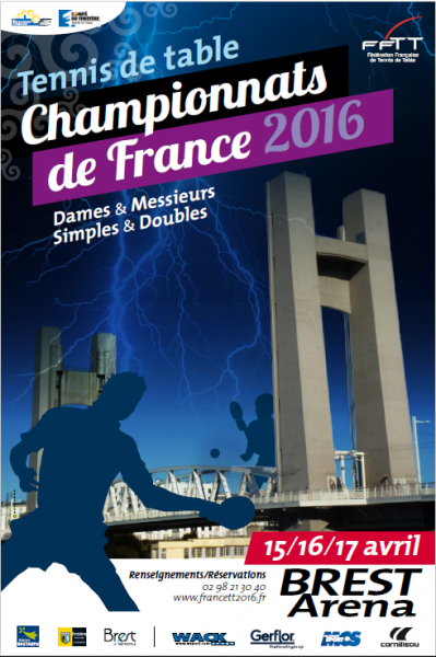 CHAMPIONNATS DE FRANCE DE TENNIS DE TABLE LES 15, 16 et 17 AVRIL 2016 A BREST ARENA